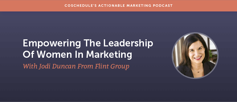 Empowering The Leadership Of Women In Marketing With Jodi Duncan From Flint Group [AMP 129]