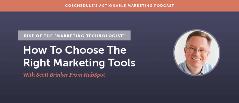 "Rise Of The ""Marketing Technologist"": How To Choose The Right Marketing Tools With Scott Brinker From HubSpot [AMP 135]"