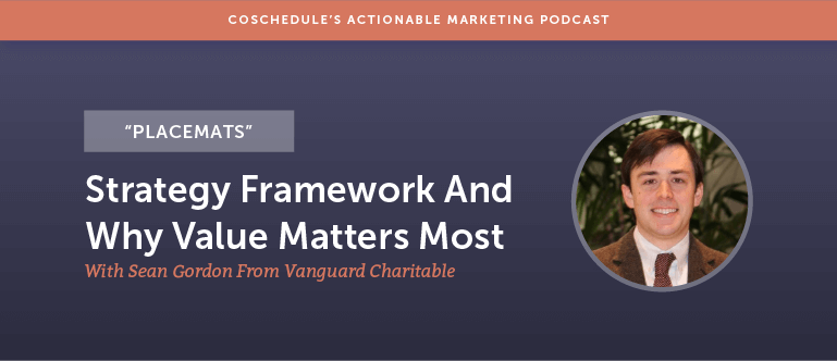 """Placemats"" Strategy Framework And Why Value Matters Most With Sean Gordon [AMP 152]"