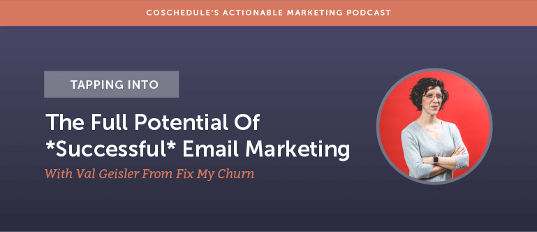 Tapping Into The Full Potential Of *Successful* Email Marketing With Val Geisler From Fix My Churn [AMP 157]