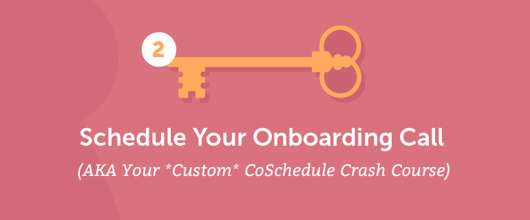 Schedule your onboarding call.
