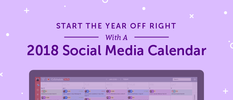 2018 social media content calendar how to easily plan every post