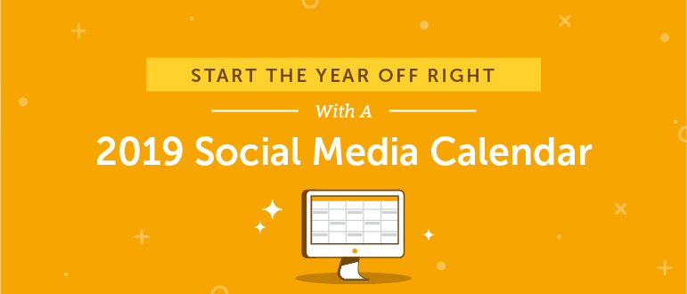 2019 Social Media Content Calendar: How to Organize A Year of Posts the Easy Way
