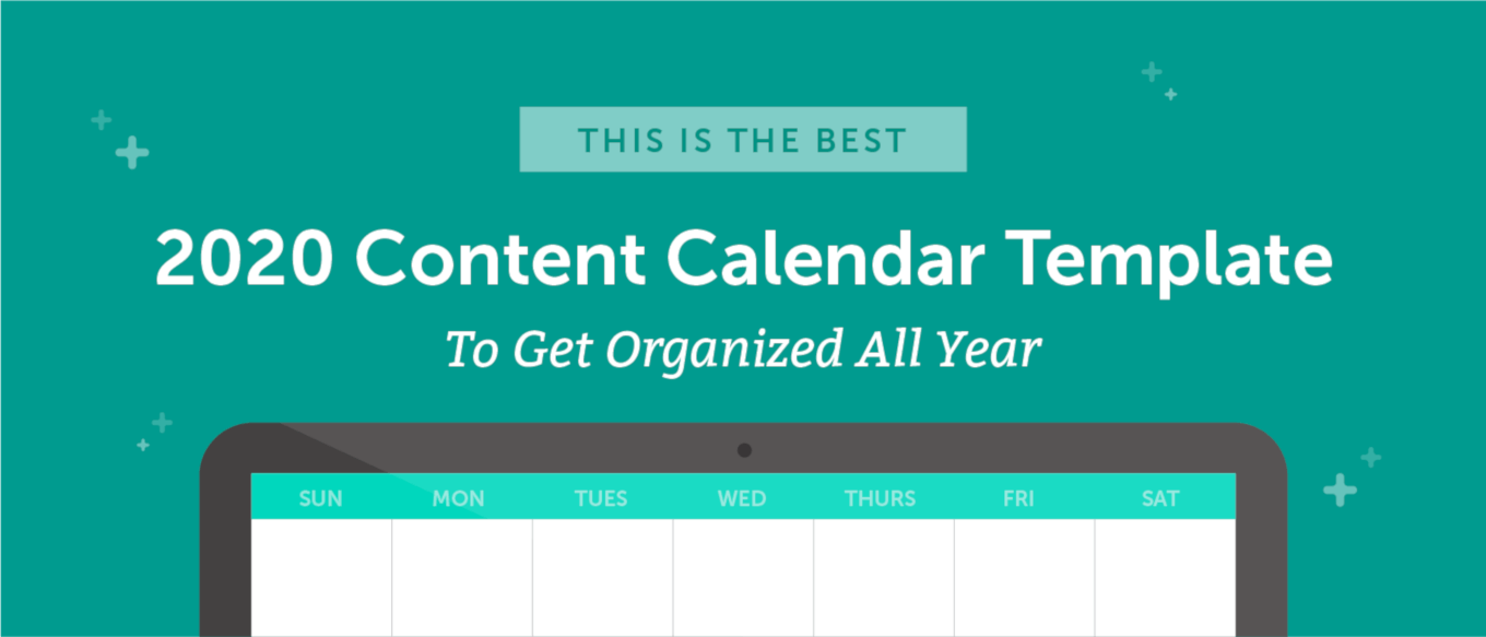 The Best 2020 Content Calendar Template to Get Organized All Year