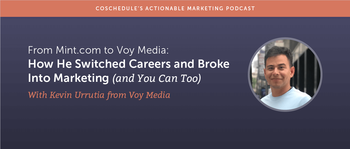 From Mint.com to Voy Media: How Kevin Urrutia Switched Careers and Broke Into Marketing (and You Can Too) [AMP 188]