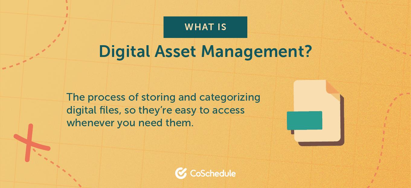 Digital asset management definition.