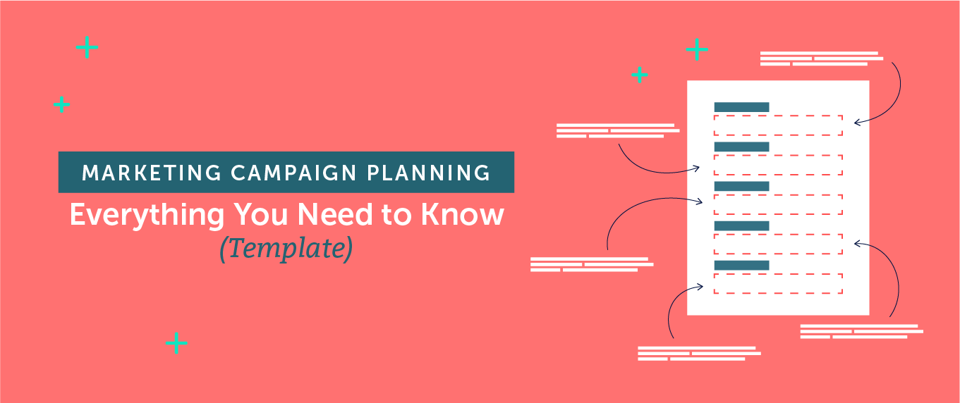 Marketing Campaign Planning: Everything You Need to Know (Template)