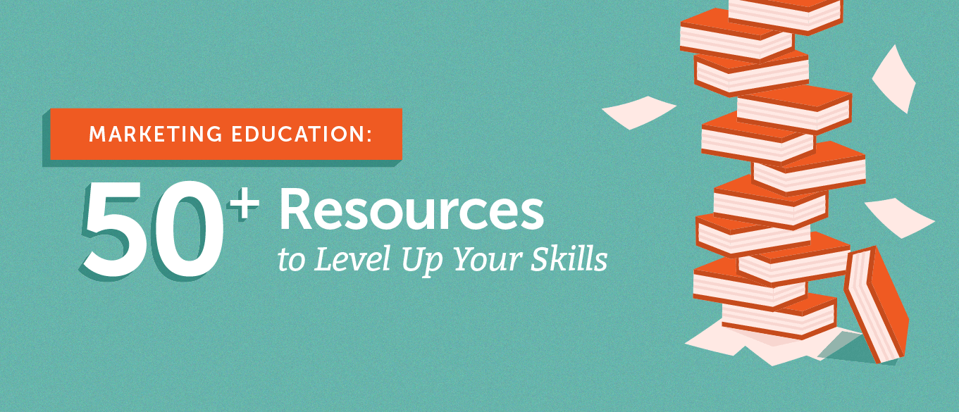 Marketing education: 50+ resources to level up your skills header.