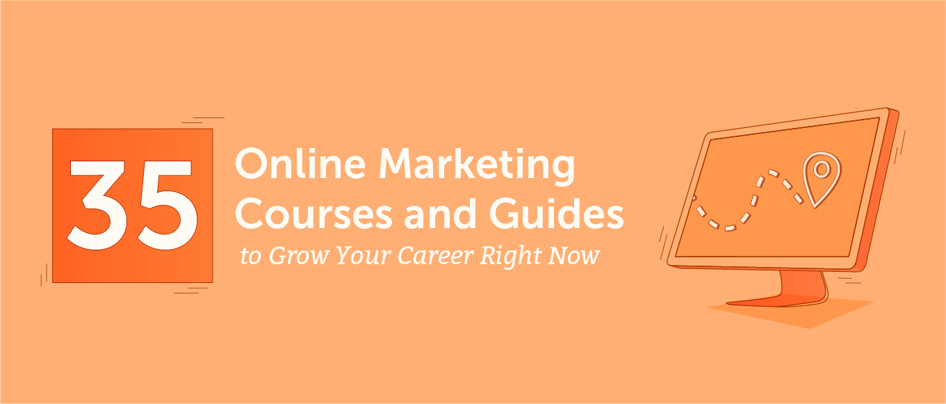 35 online marketing courses and guides to grow your career right now header.