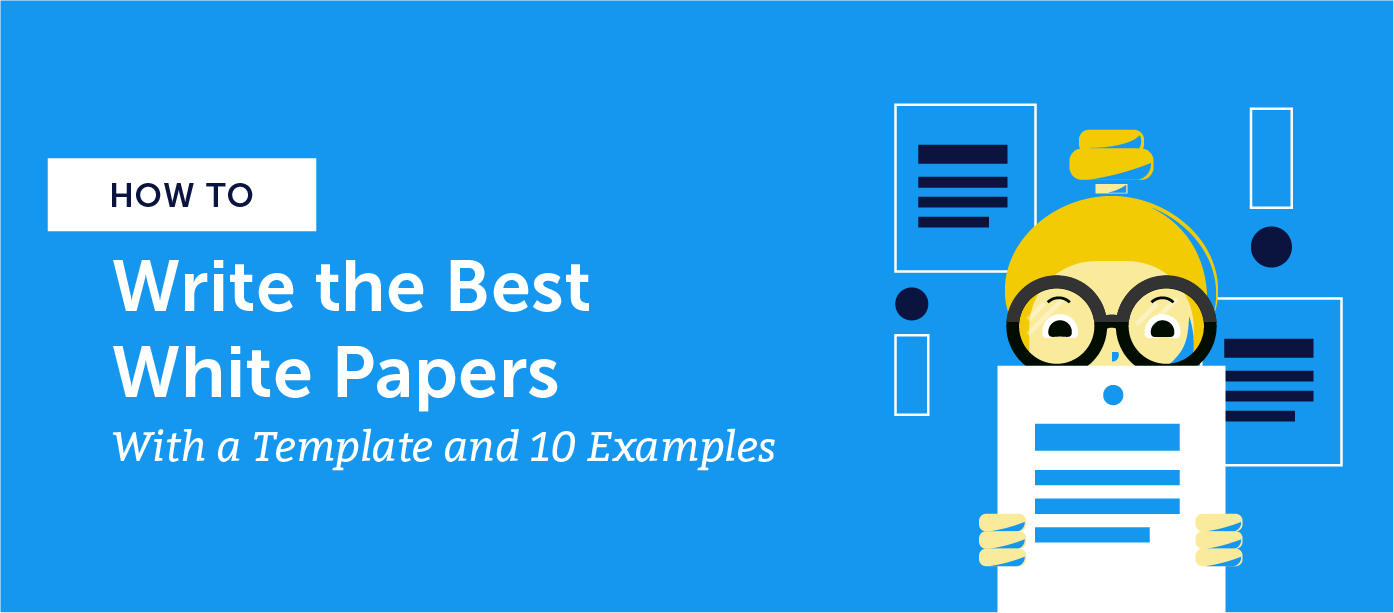 How to write the best white papers with a template and 10 examples header.