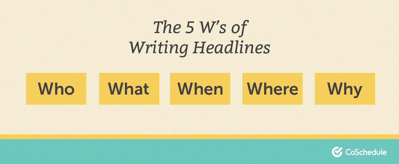 The 5 Ws of writing headlines