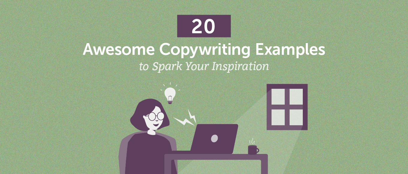 20 Awesome Copywriting Examples to Spark Your Inspiration