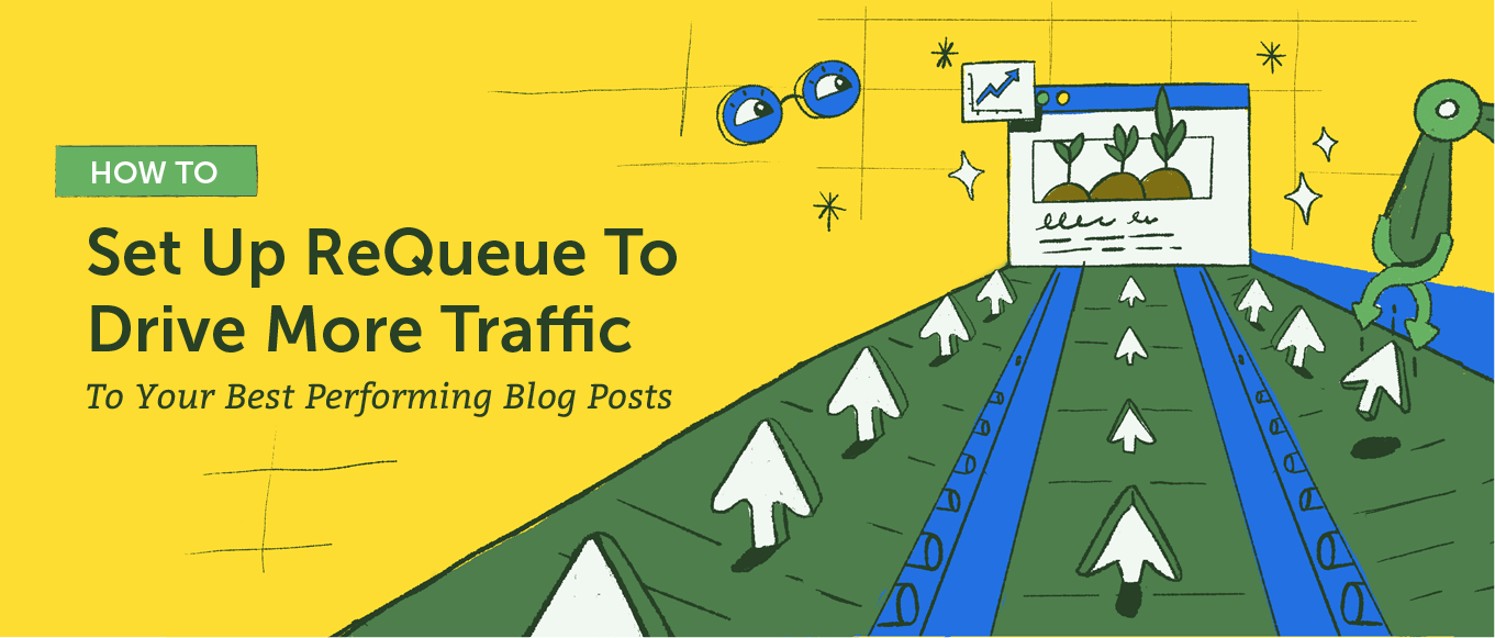 Set Up ReQueue To Drive More Traffic To Your Best Performing Blog Posts