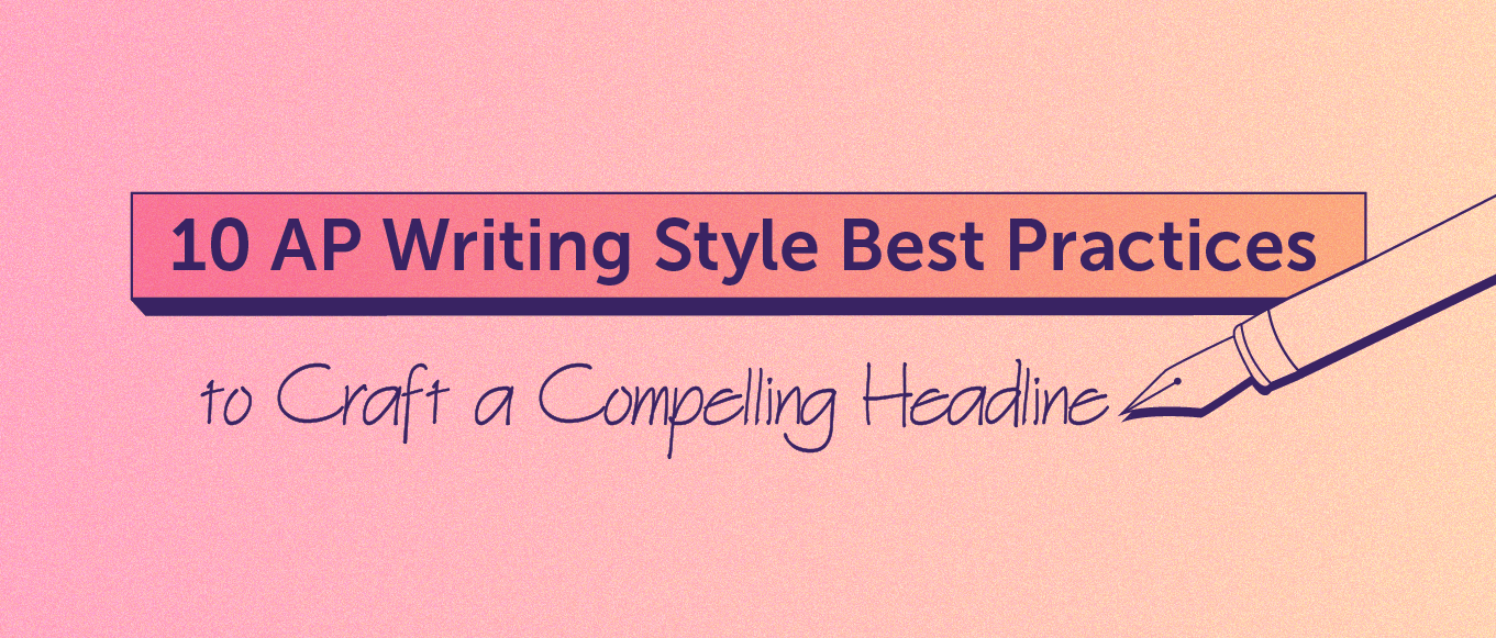10 AP writing style best practices to craft a compelling headline (header)