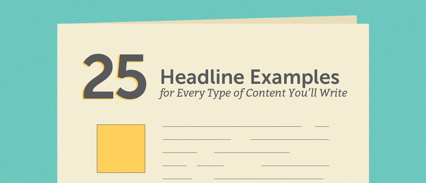 25 Headline Examples for Every Type of Content You'll Write