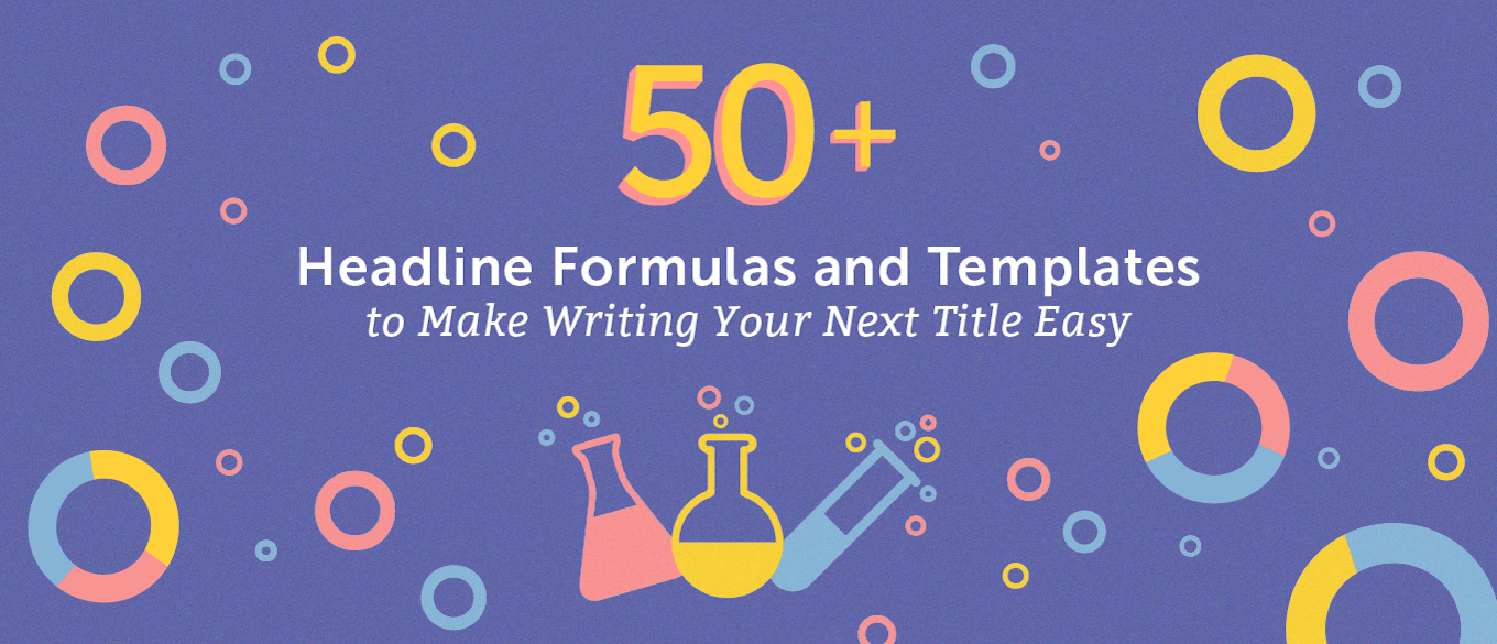 50+ headline formulas and templates to make writing your next title easy (header)