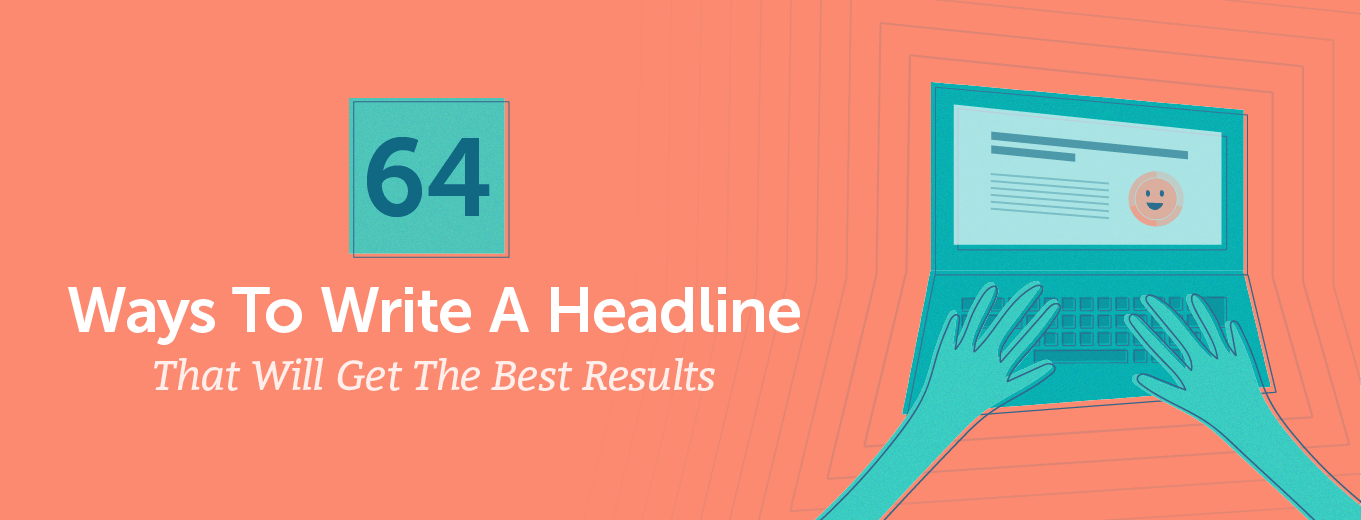 64 Easy Ways To Write A Headline That Will Reach Your Readers