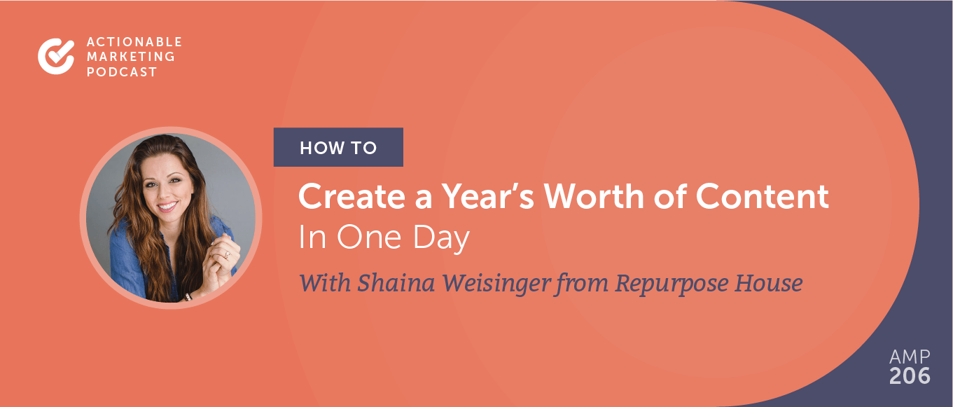 How to Create a Year's Worth of Content in One Day With Shaina Weisinger From Repurpose House [AMP 206]