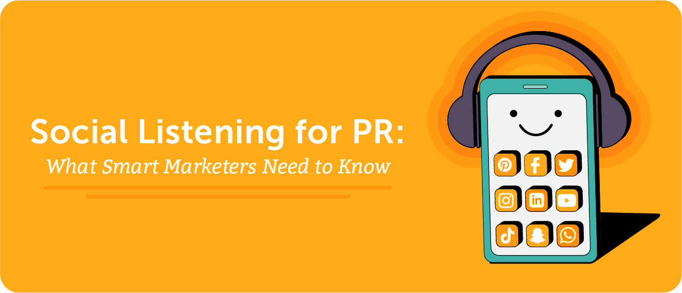 Social Listening for PR: What Smart Marketers Need to Know