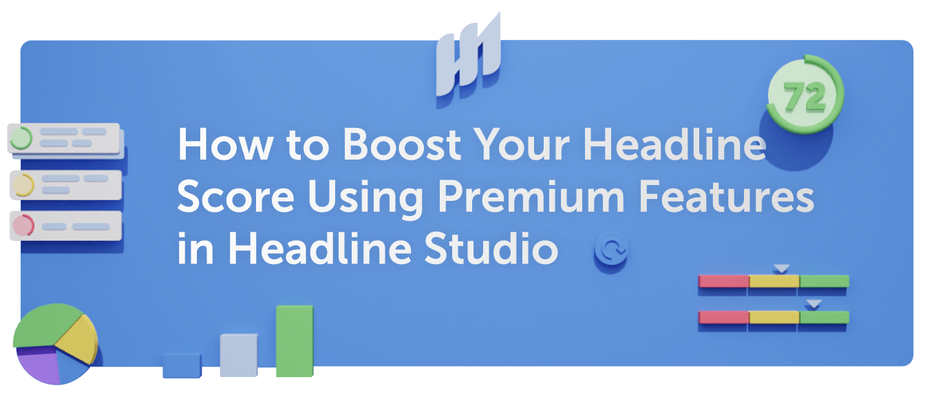 How to Boost Your Headline Score Using Premium Features in Headline Studio