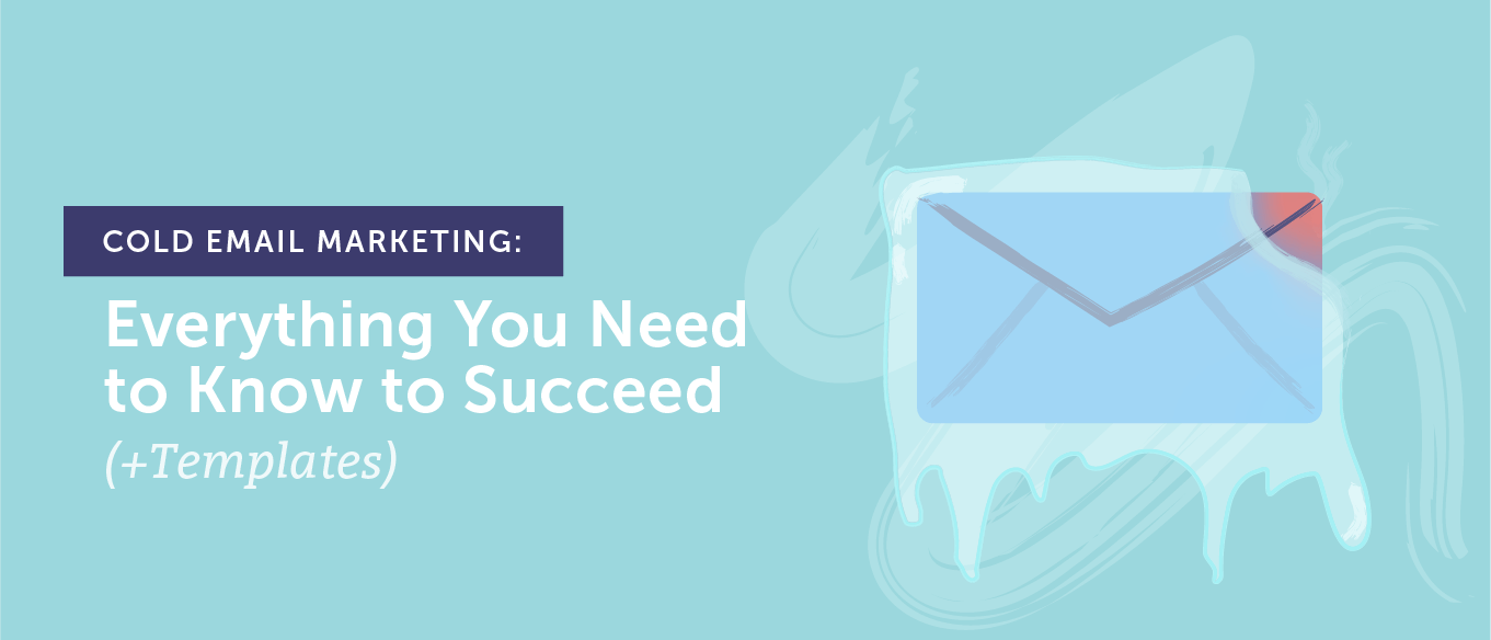 Cold Email Marketing: Everything You Need to Know to Succeed (+Templates)