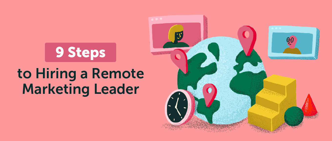 9 Steps to Hiring a Remote Marketing Leader