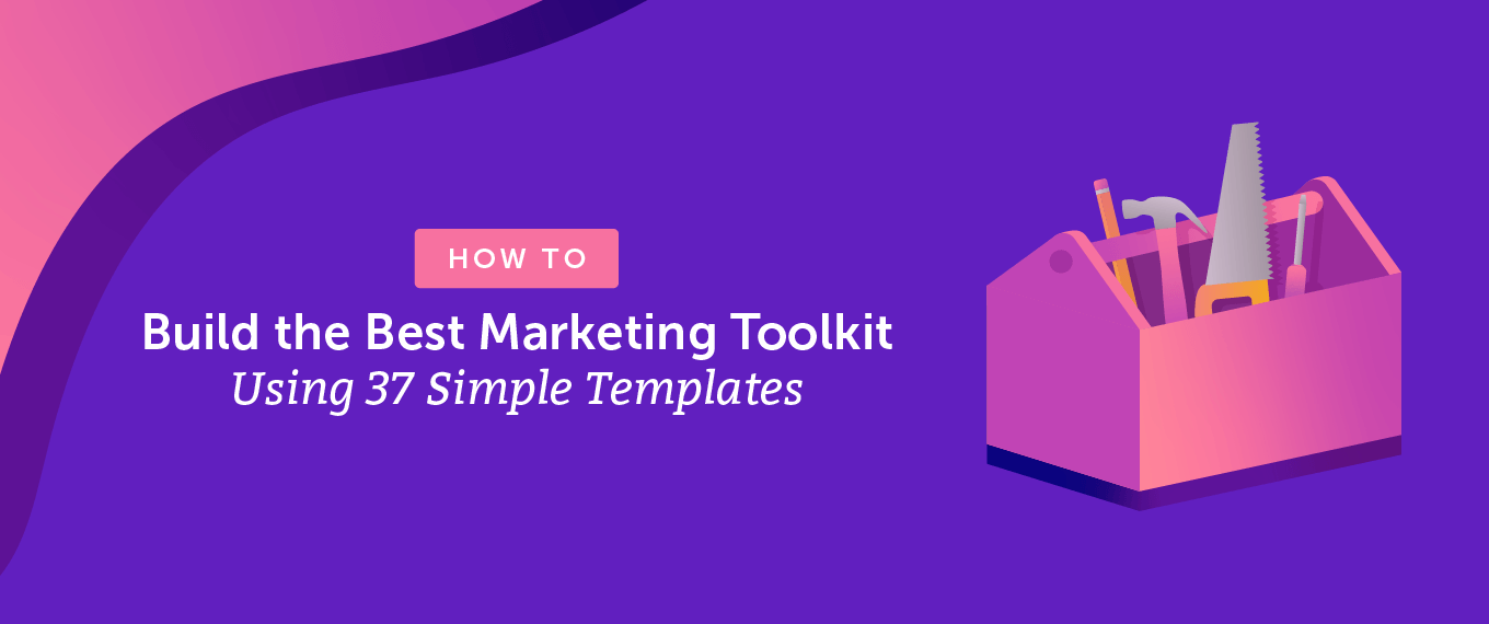 How to Build the Best Marketing Toolkit Using 37 Simple Templates