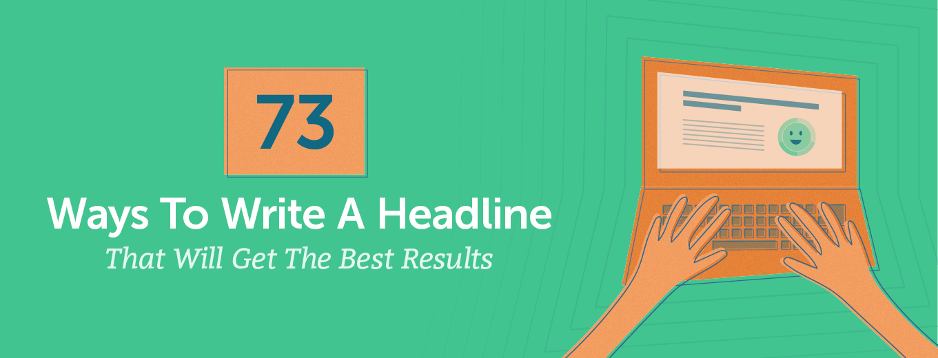 73 Easy Ways To Write A Headline That Will Reach Your Readers