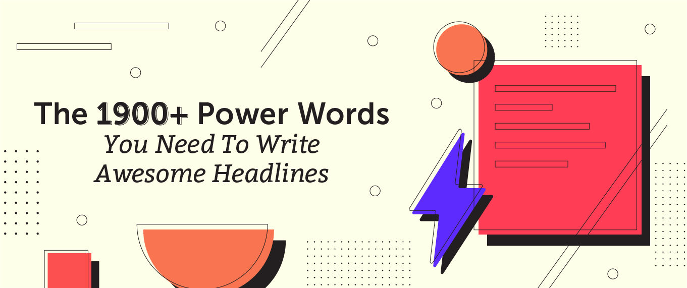 The 1,900+ Power Words You Need to Write Awesome Headlines