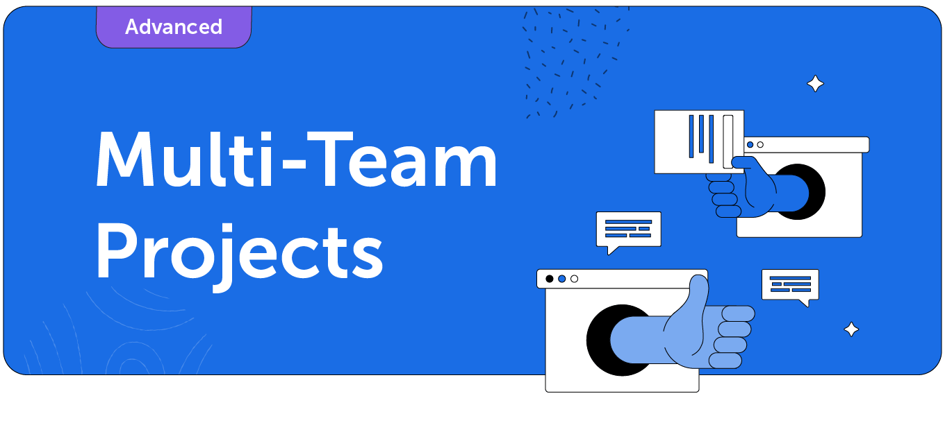 Multi-Team projects