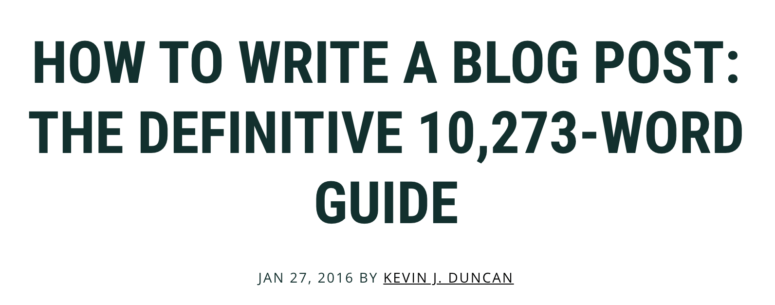 How To Write A Blog Post: The Definitive 10,273-Word Guide