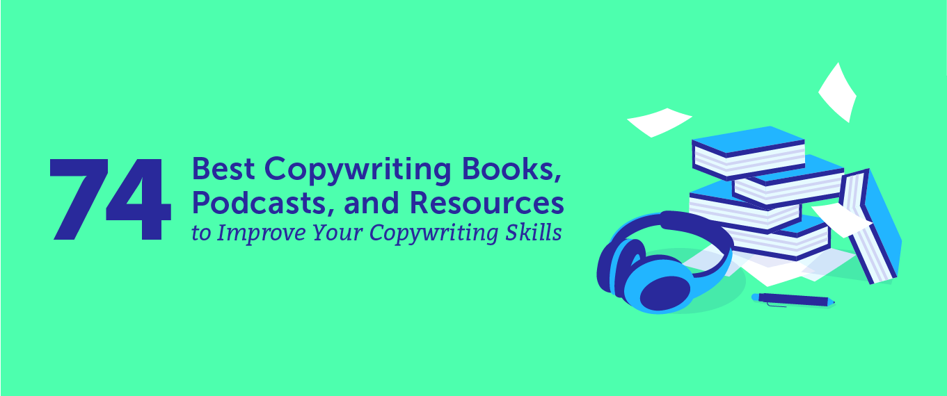 74 Best Copywriting Books, Podcasts, and Resources to Improve Your Copywriting Skills