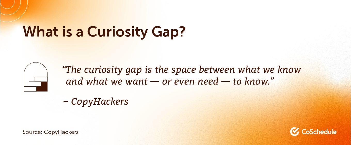 What is a curiosity gap?