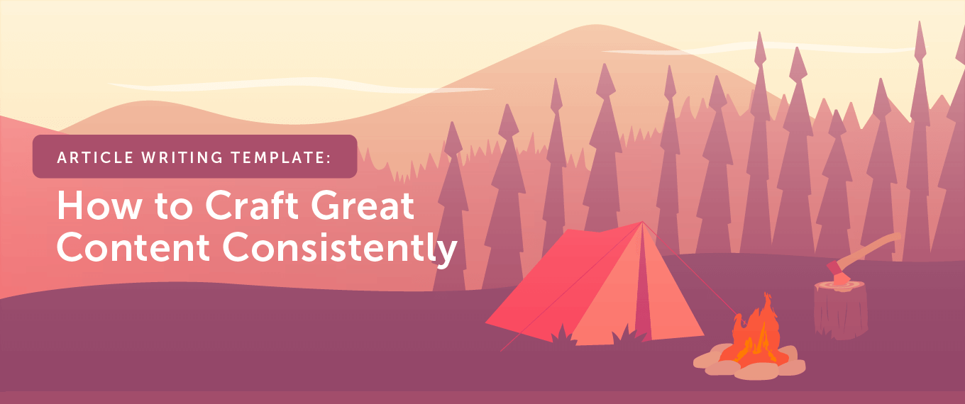 Article Writing Template: How to Craft Great Content Consistently