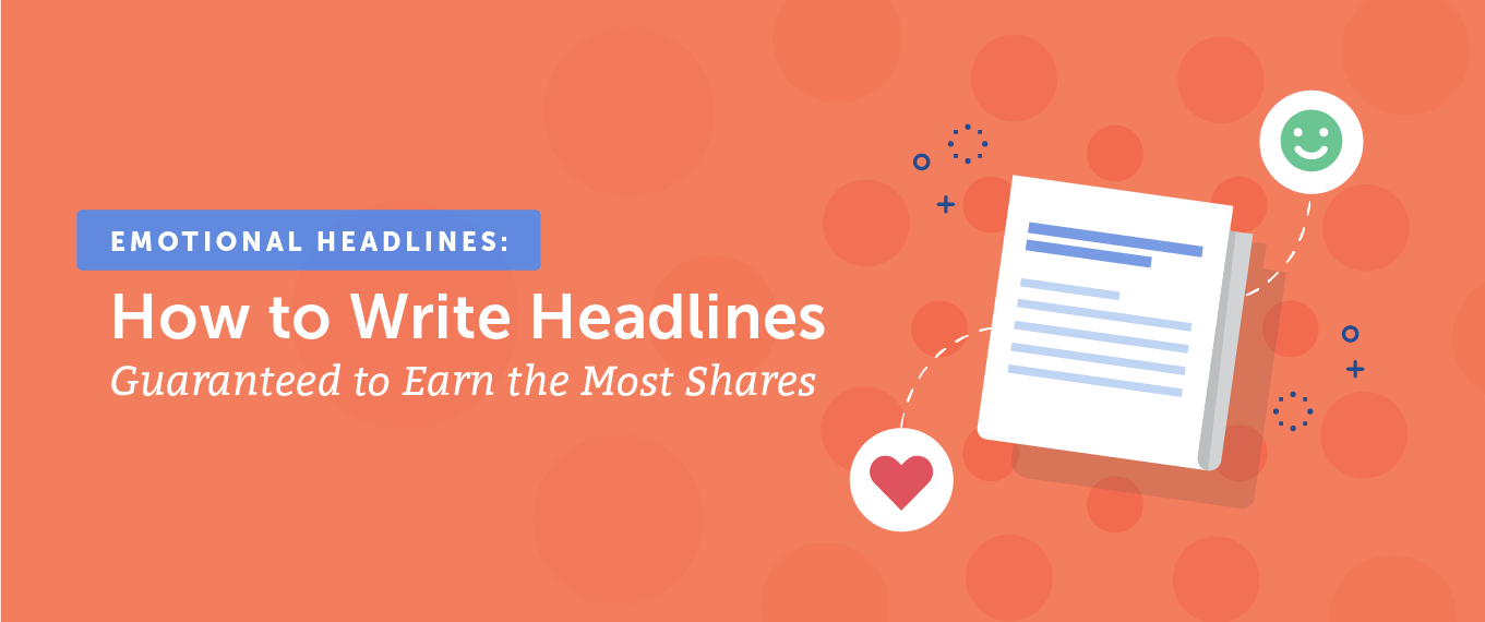 Emotional Headlines: How to Write Headlines Guaranteed to Earn the Most Shares