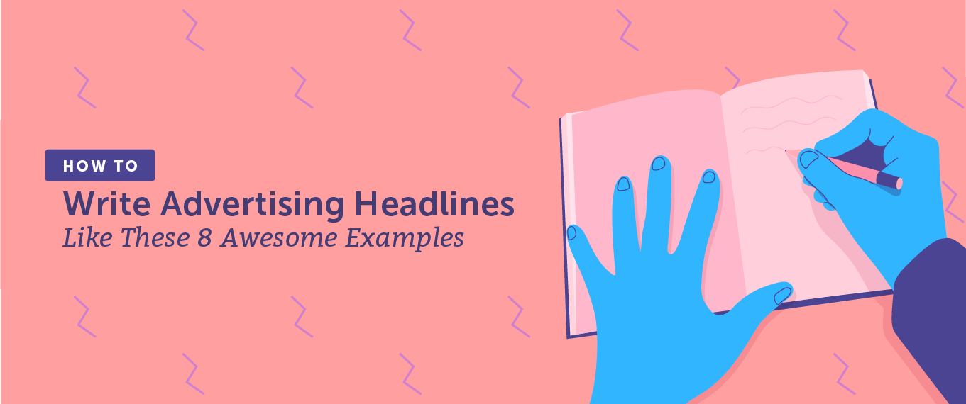 How to Write Advertising Headlines Like These 8 Awesome Examples