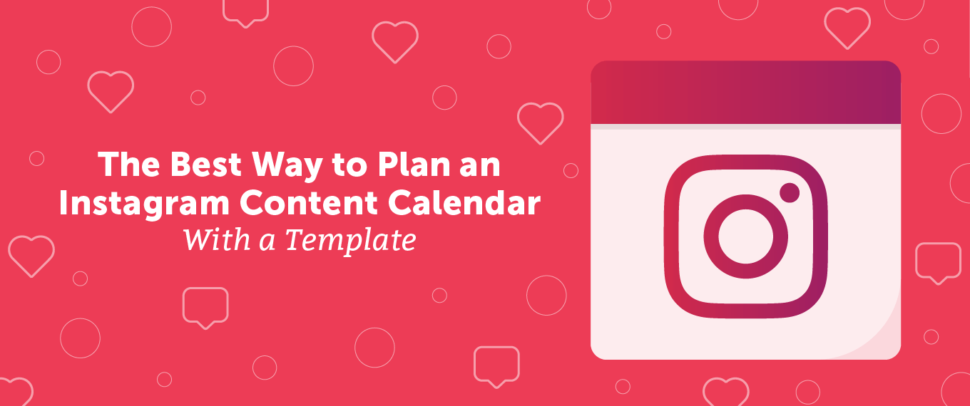 The Best Way to Plan an Instagram Content Calendar With a Template