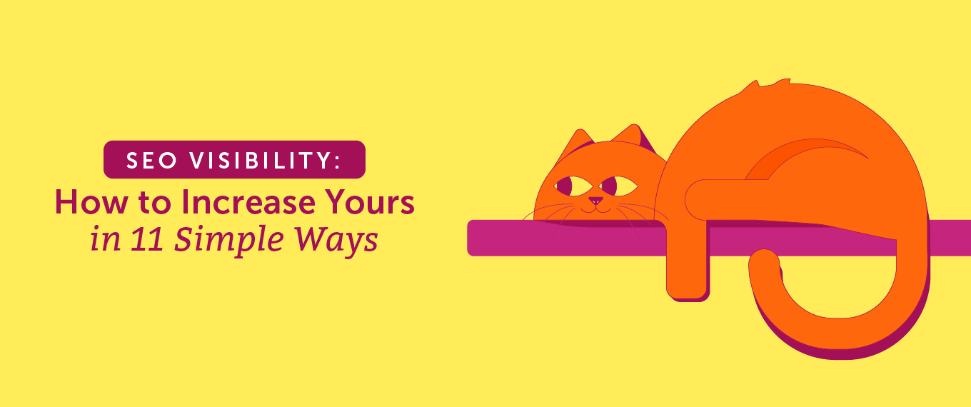 SEO Visibility: How to Increase Yours in 11 Simple Ways