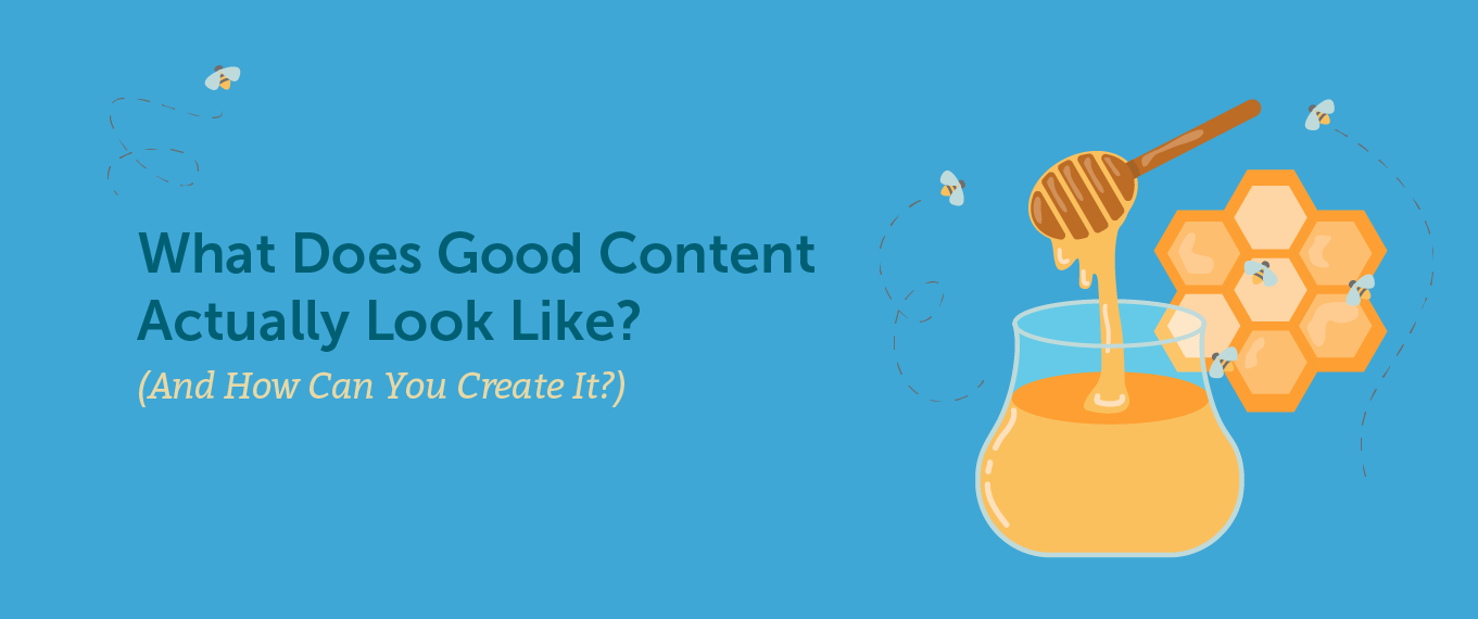 What Does Good Content Actually Look Like (And How Can You Create It)?
