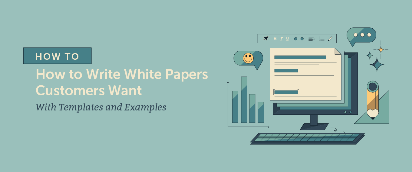 How to Write White Papers Customers Want [Templates + Examples]