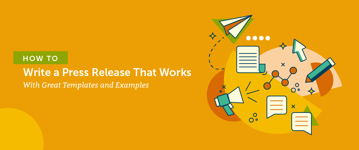 How to Write a Press Release That Works With Great Templates and Examples