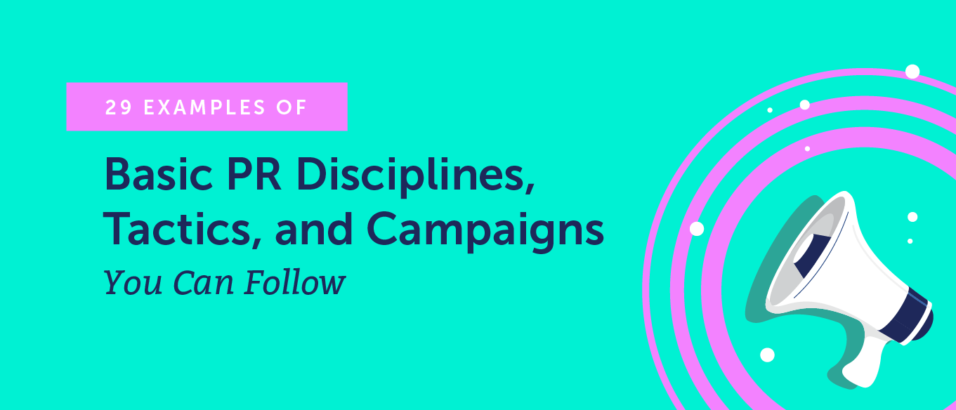 29 Examples of Basic PR Disciplines, Tactics, and Campaigns You Can Follow