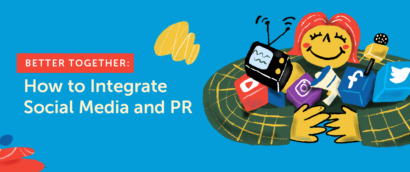 Better Together: How to Integrate Social Media and PR
