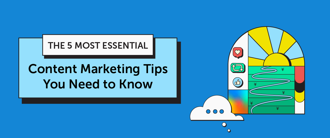 The Five Most Essential Content Marketing Tips You Need to Know