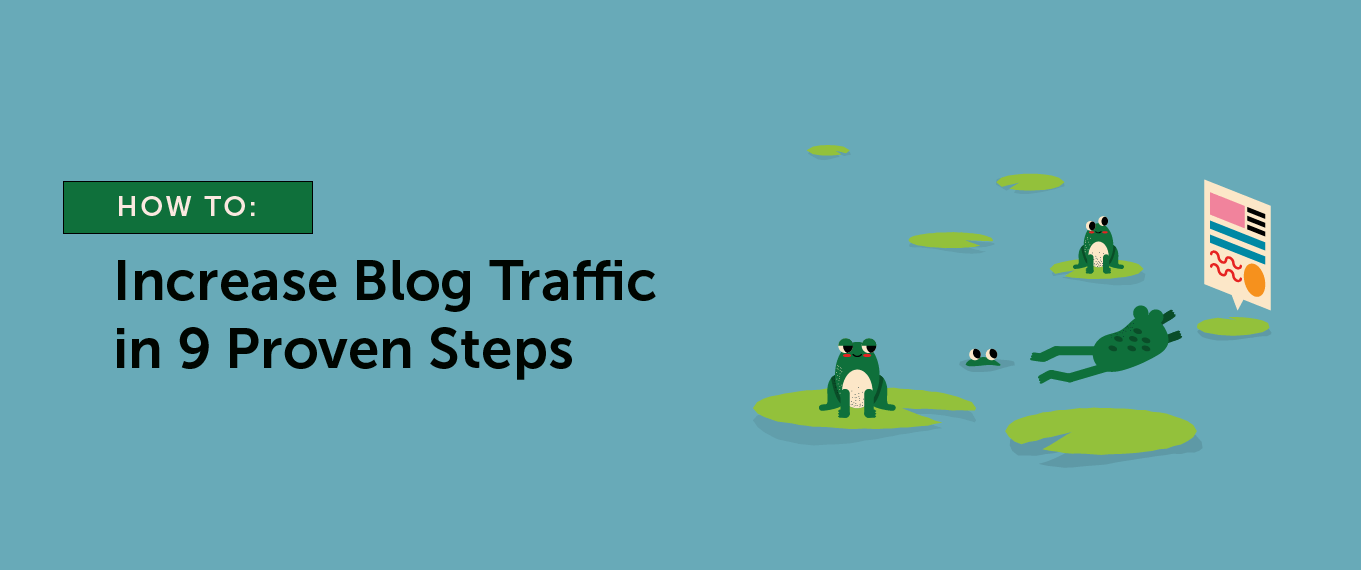 How to Increase Blog Traffic in 9 Proven Steps