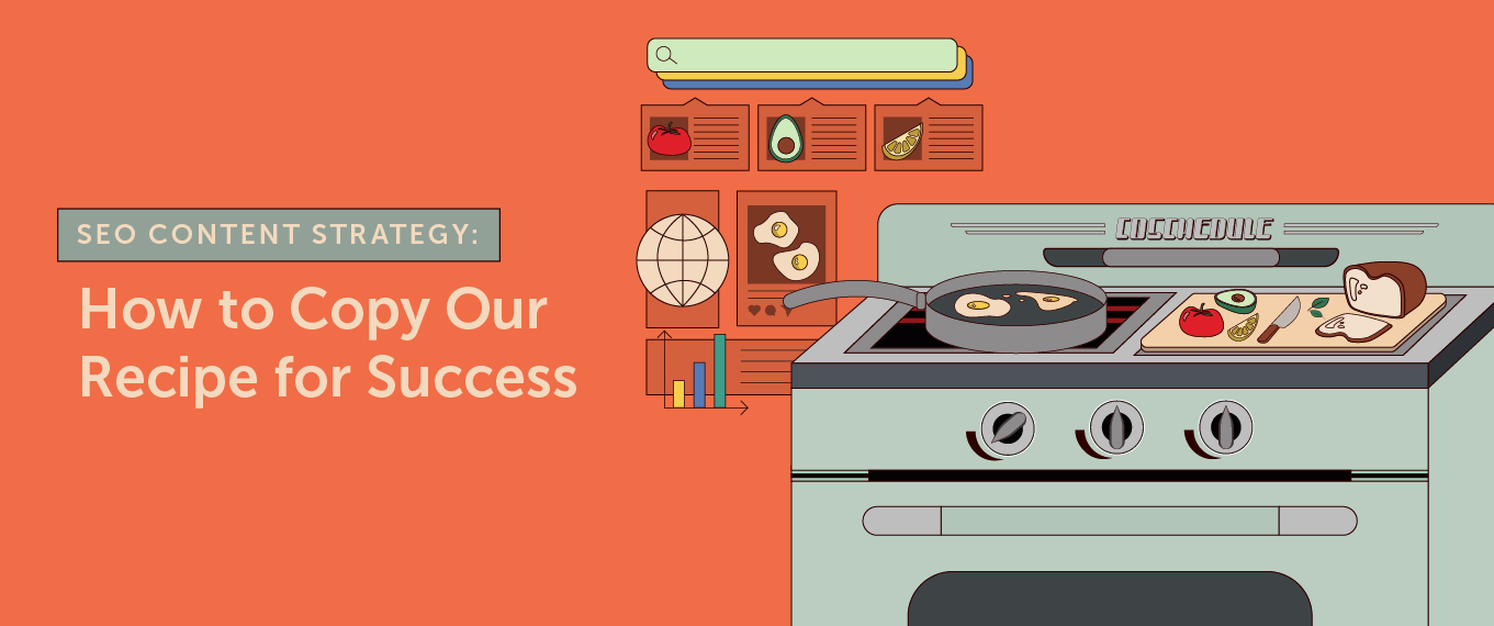 SEO Content Strategy: How to Copy Our Recipe for Success