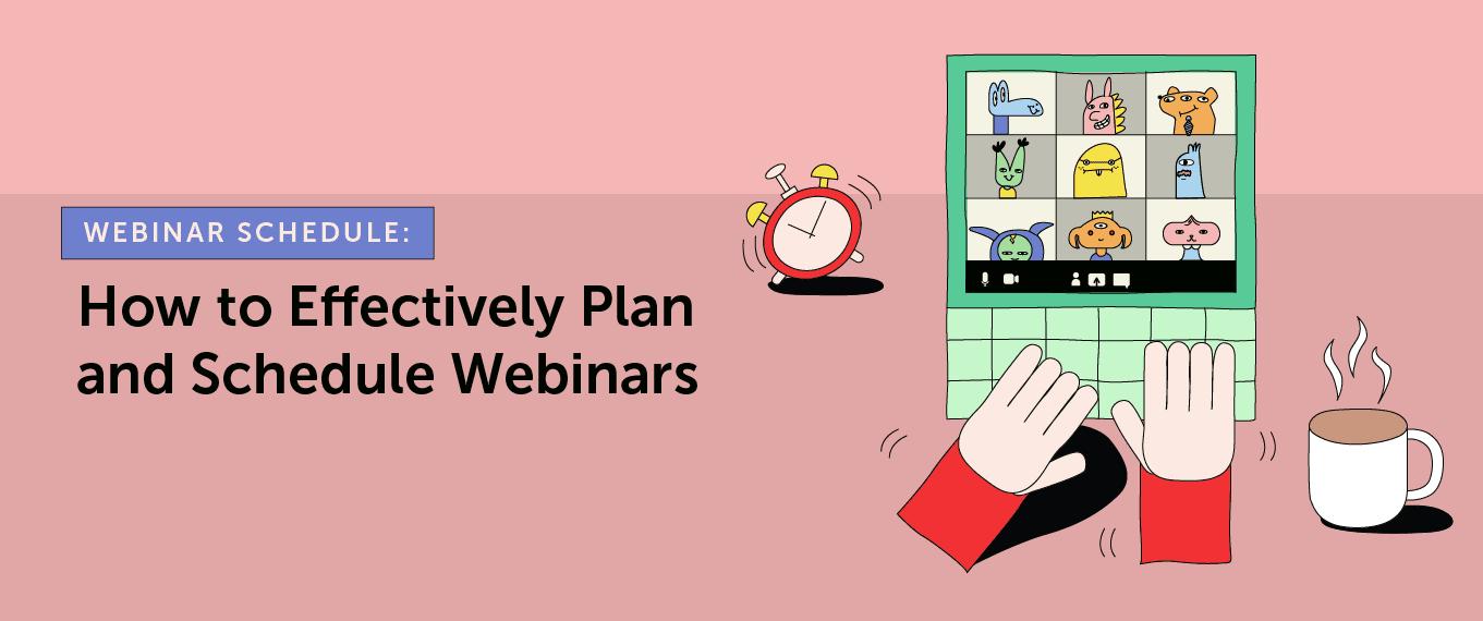 Webinar Schedule: How to Effectively Plan and Schedule Webinars