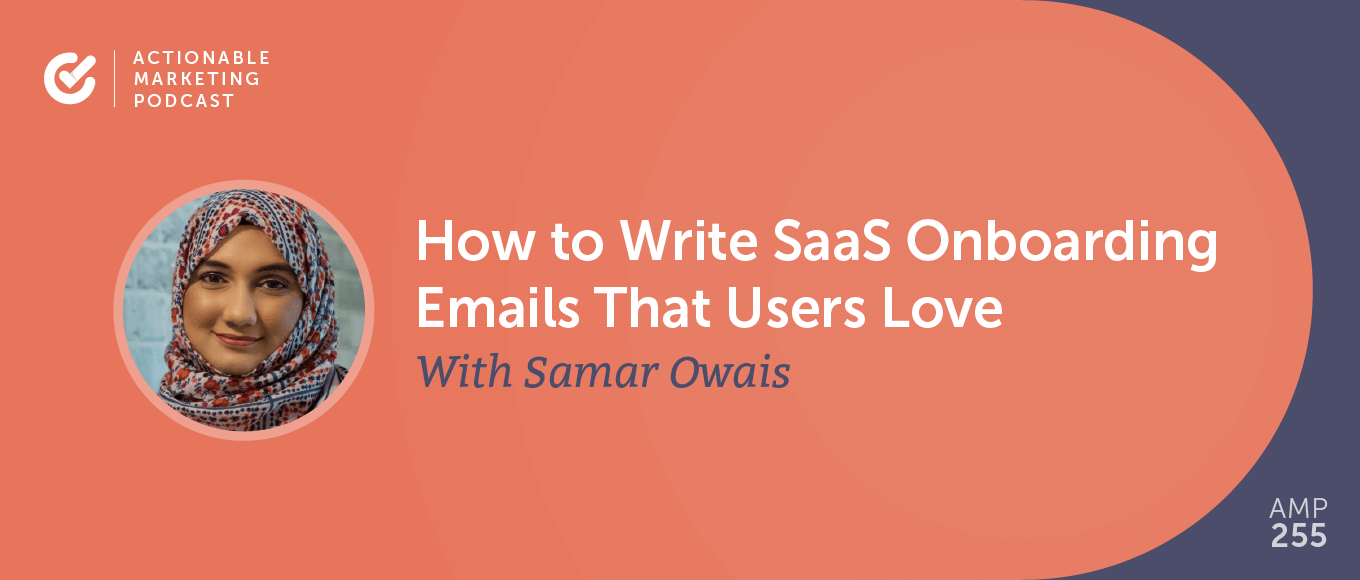 How to Write SaaS Onboarding Emails That Users Love With Samar Owais [AMP 255]