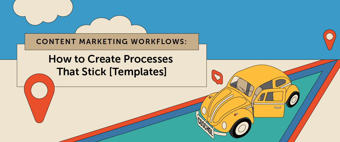 Content Marketing Workflows: How to Create Processes That Stick [Templates]