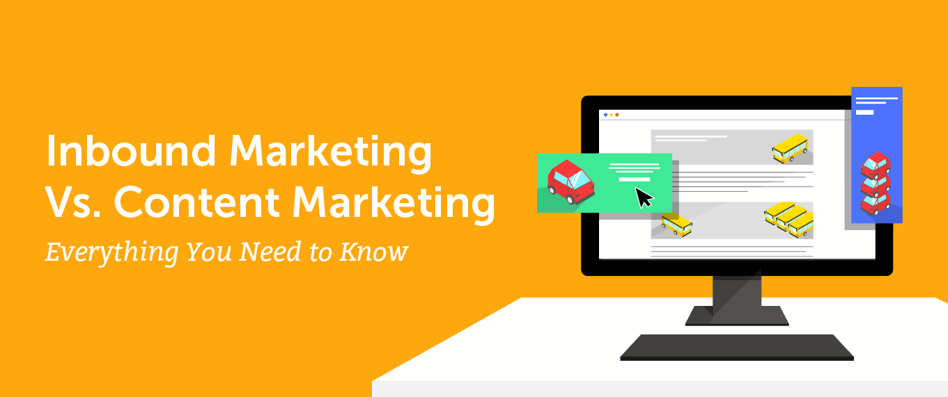 Inbound Marketing Vs. Content Marketing: Everything You Need to Know